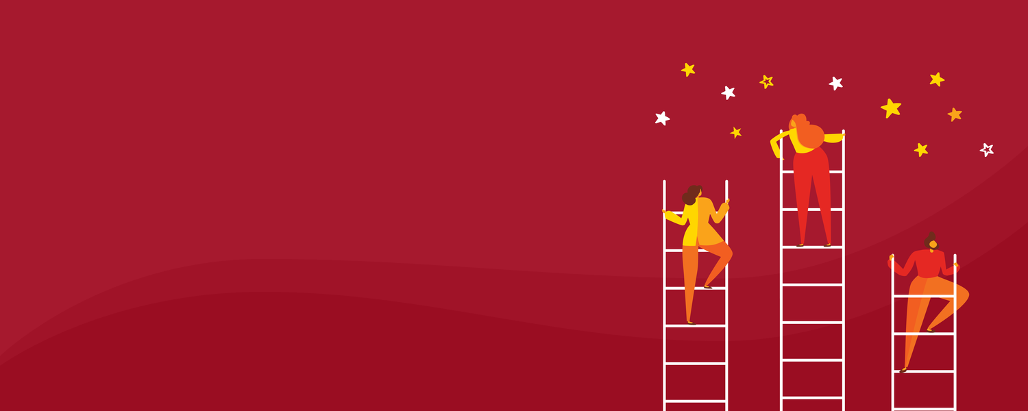 Women in Work graphic - illustration of three people, each climbing a ladder, in front of a dark red background. There is a group of stars above them.