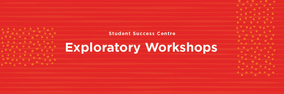 Exploratory Workshops