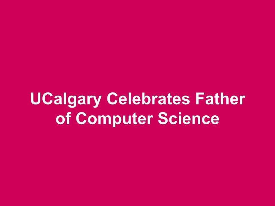 UCalgary Celebrates Father of Computer Science